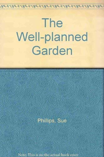 9780297831495: The Well-planned Garden