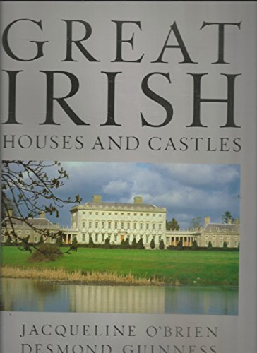 GREAT IRISH HOUSES AND CASTLES.: O'BRIEN.JACQUELINE&GUINESS.DESMOND