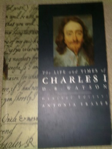 9780297831860: The Life and Times of Charles I (Kings & Queens)