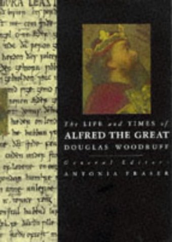 The Life and Times of Alfred the: Woodruff, Douglas