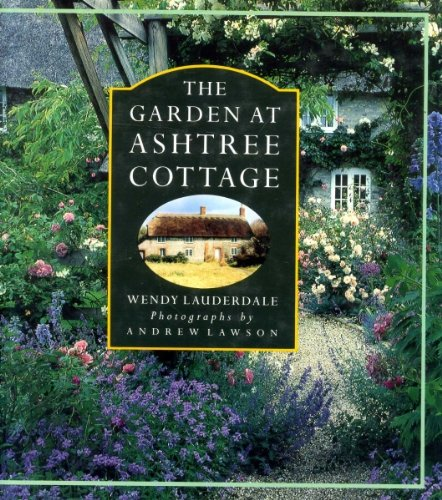 The Garden At Astree Cottage (SCARCE HARDBACK FIRST EDITION, FIRST PRINTING SIGNED BY WENDY LAUDE...