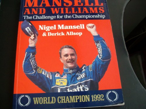 Mansell and Williams: The Challenge for the Championship (9780297832188) by Mansell, Nigel; Allsop, Derick; Townsend, John; Williams, Frank