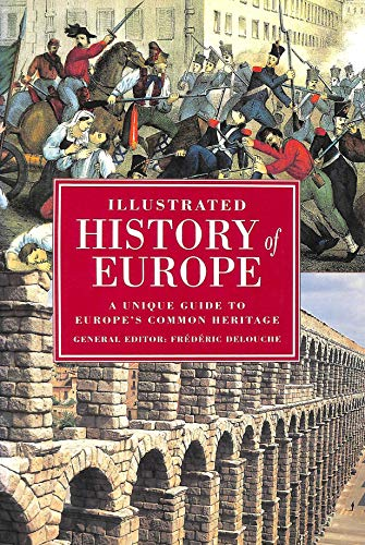 9780297832195: Illustrated History of Europe: A Unique Guide to Europe's Common Heritage