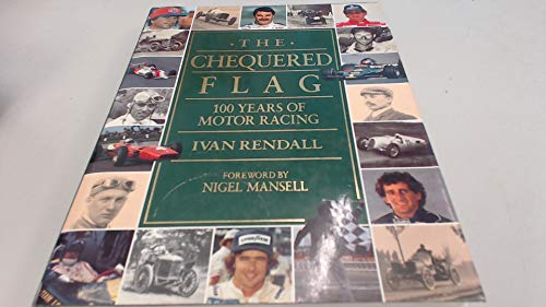 9780297832201: The Chequered Flag: 100 Years of Motor Racing