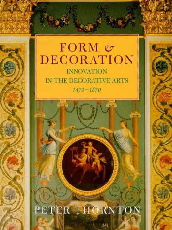9780297832287: Form & Decoration - Innovation in the Decorative Arts 1470 - 1870