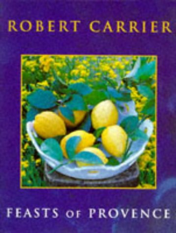Feasts of Provence: Carrier, Robert