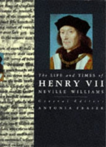 9780297833161: The Life and Times of Henry VII (Kings & Queens of England)