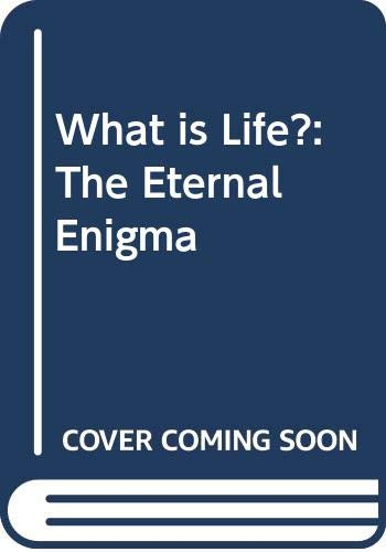 9780297833277: What is Life?: The Eternal Enigma