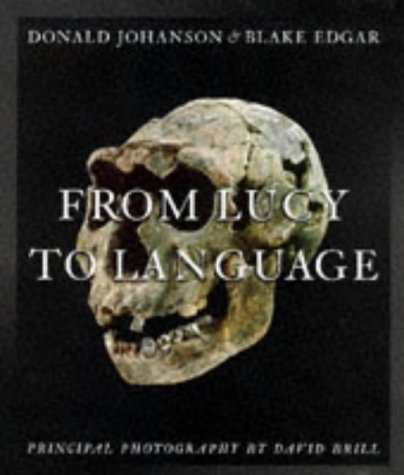 From Lucy to Language: Edgar Blake And Donald Johanson
