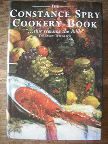 9780297833420: The Constance Spry Cookery Book