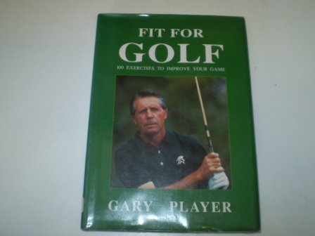 9780297834045: Fit for Golf