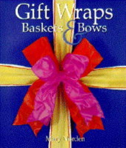 9780297834540: Gift Wraps, Baskets and Bows
