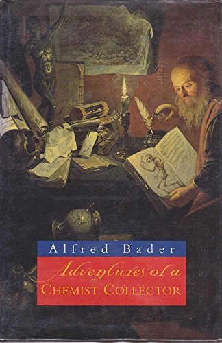 9780297834618: Alfred Bader: Adventures of a Chemist Collector