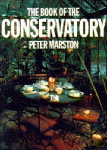 9780297834779: The Book of the Conservatory