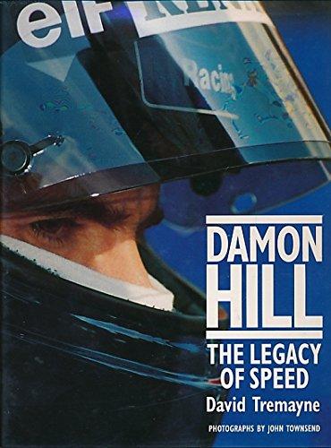 Damon Hill: The Legacy of Speed: Tremayne, David