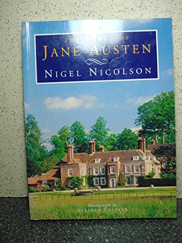 9780297834953: The World of Jane Austen: Her Houses in Fact and Fiction