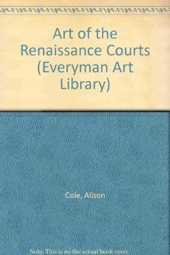 9780297835004: Art of the Renaissance Courts (Everyman Art Library)
