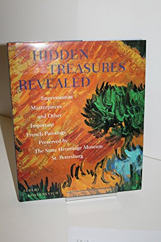 9780297835165: Hidden Treasures Revealed: Impressionist Masterpieces and Other Important French Paintings Preserved by the State Hermitage Museum, St.Petersburg