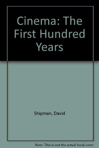 9780297835233: Cinema: The First Hundred Years