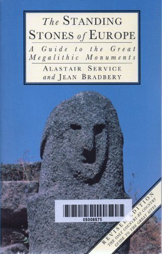 The Standing Stones of Europe A Guide to the Great Megalithic Monuments