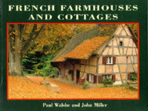 French farmhouses and cottages.: Walshe Paul - Miller John
