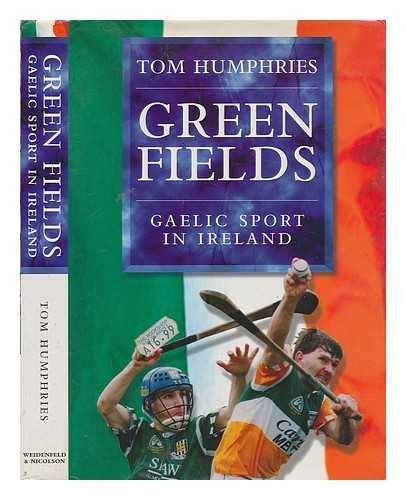 9780297835660: Green Fields: Gaelic Sport in Ireland