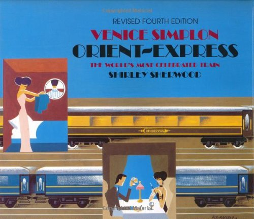 9780297835837: Venice Simplon Orient-Express: The World's Most Celebrated Train