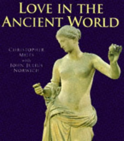 9780297835868: Love In the Ancient World