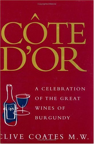 9780297836070: Cote D'or: A Celebration Of The Great Wines Of Burgundy