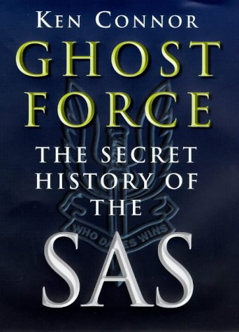 Ghost Force: The Secret History of the SAS. (SIGNED)