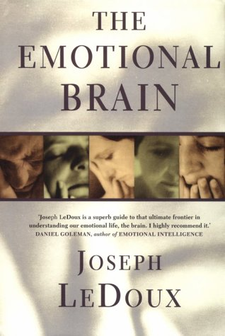 9780297841081: The Emotional Brain: The Mysterious Underpinnings of Emotional Life