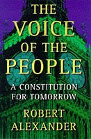 9780297841098: The Voice of the People: A Constitution for Tomorrow by Alexander, Robert