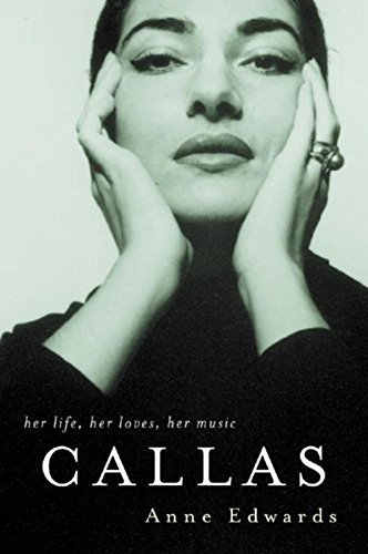 9780297841289: Callas: Her Life, Her Loves, Her Music