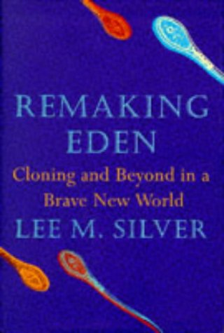 9780297841357: Remaking Eden - Cloning and Beyond in a Brave New World