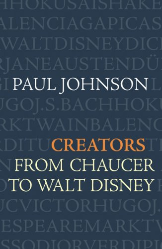 9780297841371: Creators: From Chaucer to Walt Disney