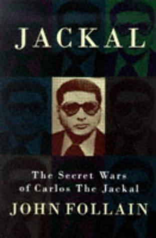 Jackal Secret Wars of Carlos the Jackal: Follain, John