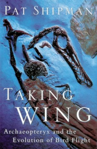9780297841562: Taking Wing Archaeopteryx and the Evolutio