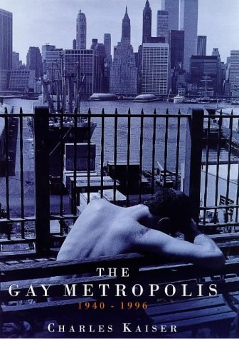 Gay Metropolis, The - 1940-1996 (029784217X) by Charles Kaiser