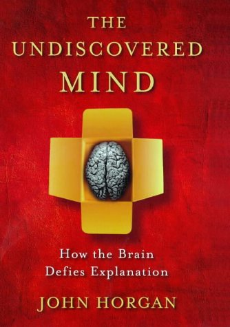 9780297842255: The Undiscovered Mind How the Human Brain Defies Replication, Medication, and explanation