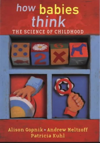 9780297842279: How Babies Think: The Science of Childhood