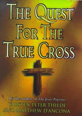 9780297842286: The Quest for the True Cross