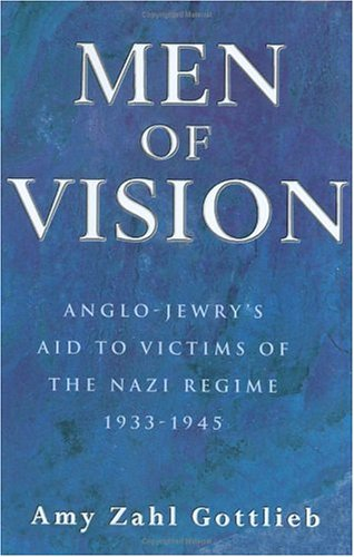 9780297842309: Men of Vision: Anglo-Jewry's Aid to Victims of the Nazi Regime 1933-1945