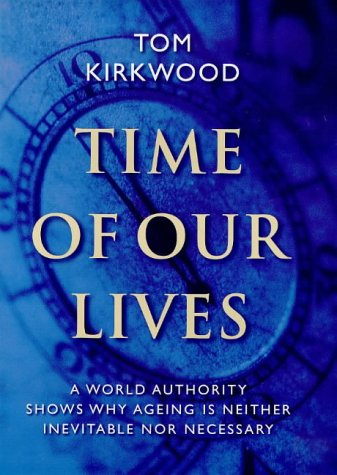 9780297842477: Time of Our Lives: the Science of Human Ageing