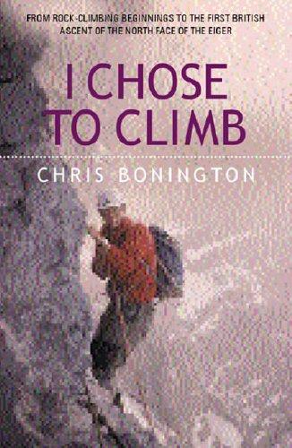 9780297842743: I Chose to Climb