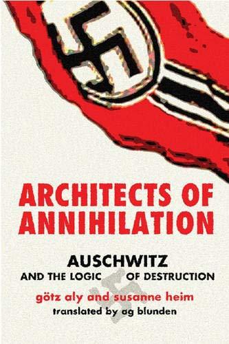 9780297842781: Architects of Annihilation: Auschwitz and the Logic of Destruction