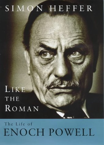 9780297842866: Like The Roman: The Life of Enoch Powell