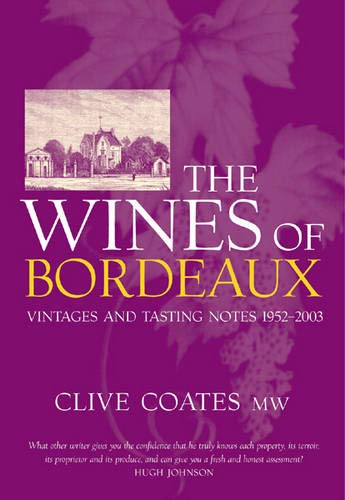 9780297843177: The Wines of Bordeaux: Vintages and Tasting Notes 1952-2003