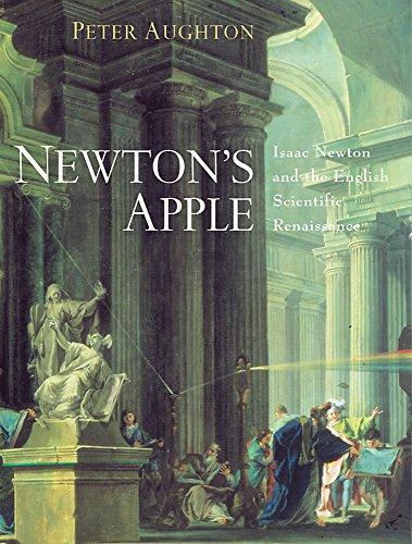 9780297843214: Newton's Apple: Isaac Newton and the English Scientific Renaissance
