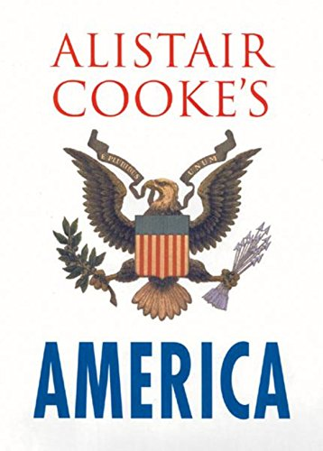 9780297843283: Alistair Cooke's America