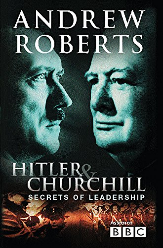 9780297843306: Hitler and Churchill: Secrets of Leadership